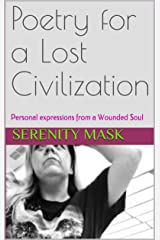 Poetry for a Lost Civilization: Personal Expressions from a Wounded Soul Kindle Edition