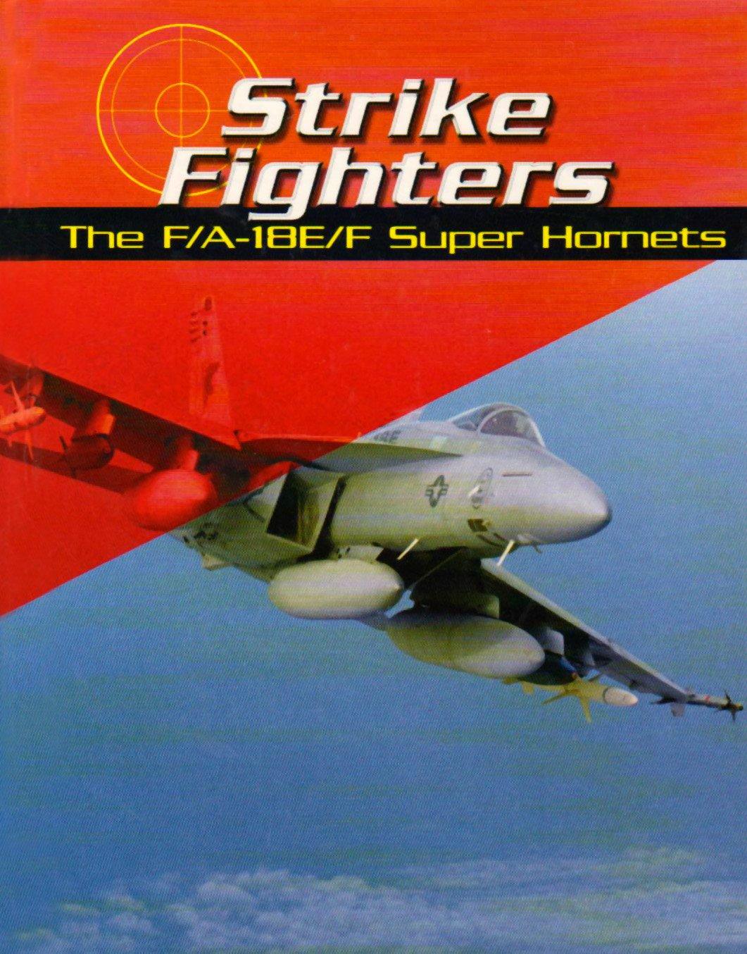 Strike Fighters: The F/A-18E/F Super Hornets (War Planes) pdf epub