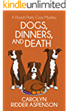 Dogs, Dinners, and Death: A Pooch Party Cozy Mystery (The Pooch Party Cozy Mystery Series Book 3)