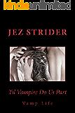 Til Vampire Do Us Part (Vamp Life Book 3)