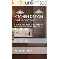 Kitchen Design and Renovation: a step-by-step guide to planning and managing your kitchen makeover