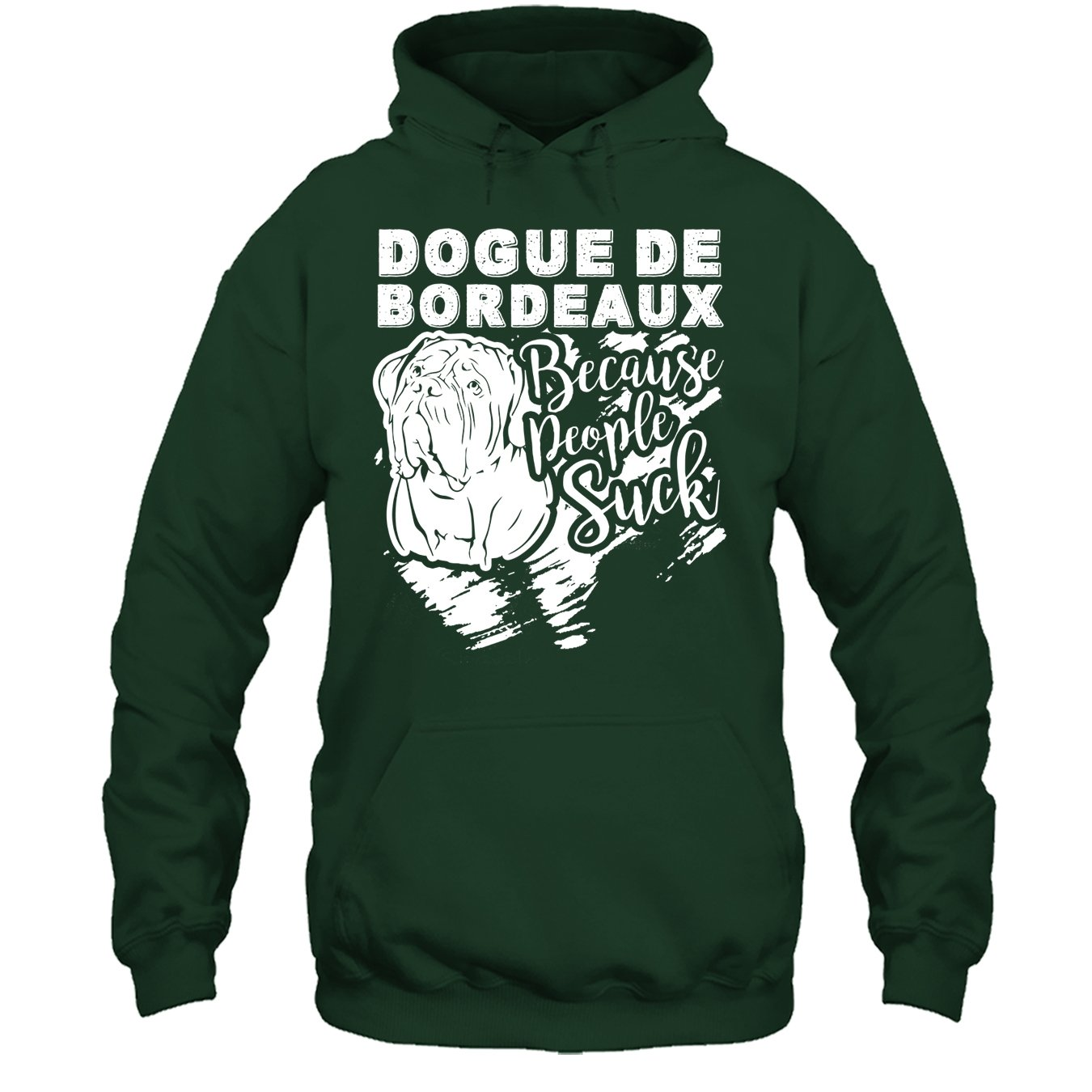 Dogue De Bordeaux T Shirt Because People Suck Tee Shirt
