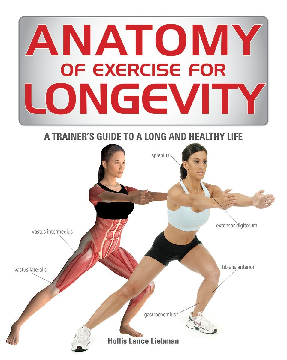 Amazon.com: Anatomy of Exercise for Longevity: A Trainer\'s Guide to ...