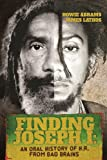 Finding Joseph I: An Oral History of H. R. from Bad Brains