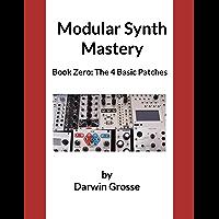 Modular Synthesizer Mastery - Volume 0 (English Edition)