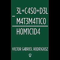 El caso del matemático homicida: Caso práctico para introducción al derecho (Spanish Edition)