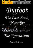 Texas Bigfoot In My Backyard, Bigfoot: The Revelation