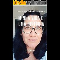 MINHA VIDA É UMA HISTÓRIA: FUGIR DO ÓBVIO FOI MINHA MAIOR MUDANÇA