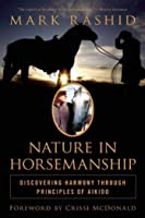 Nature In Horsemanship: Discovering Harmony