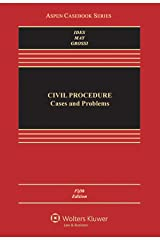 Civil Procedure: Cases and Problems (Aspen Casebook Series) Kindle Edition