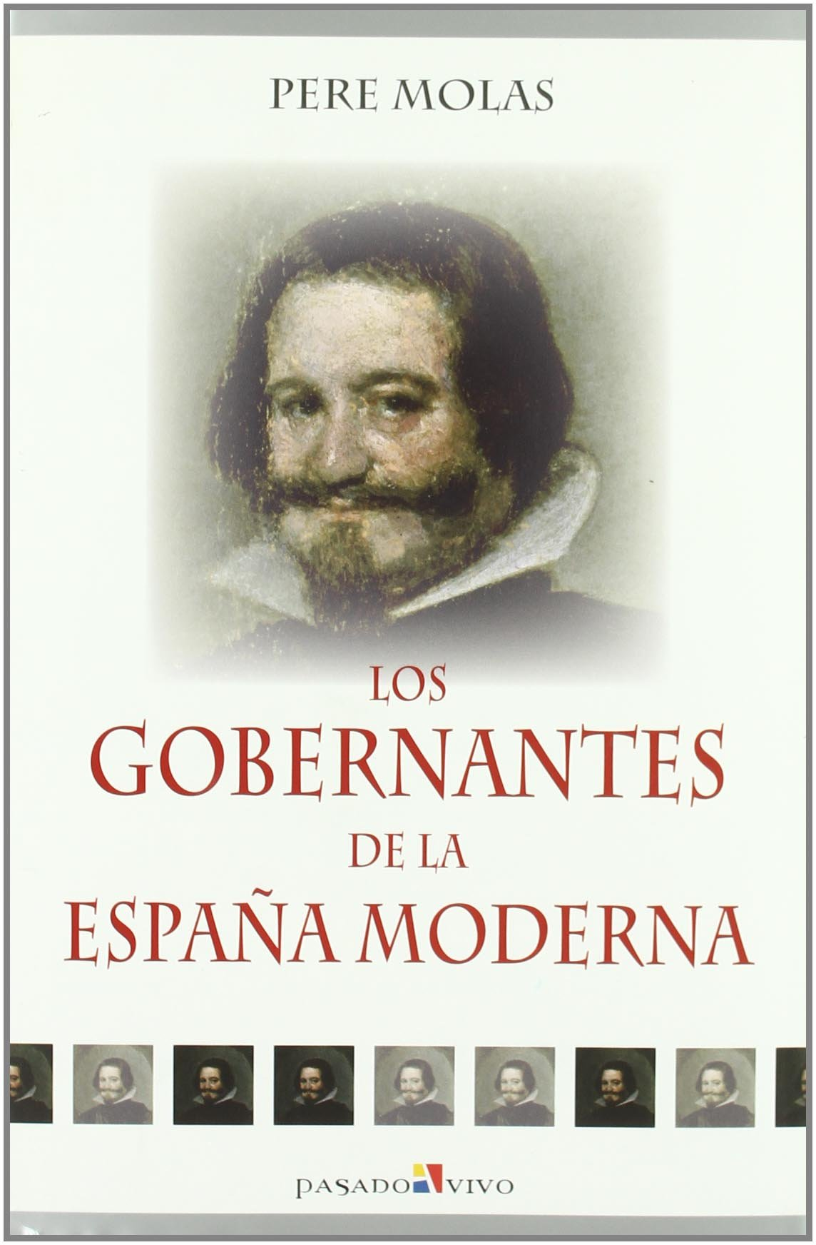 Gobernantes de la España moderna, los: Amazon.es: Molas Ribalta, Pere: Libros
