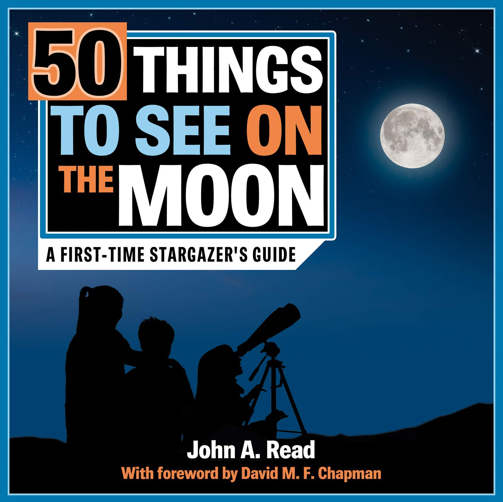 50 Things to See on the Moon: A first-time stargazer's guide (English Edition)