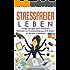Stressfreier leben - gewusst wie: Ruhiger und gelassener werden mit Methoden zur Stressbewältigung und Strategien zur Burnout Vorbeugung