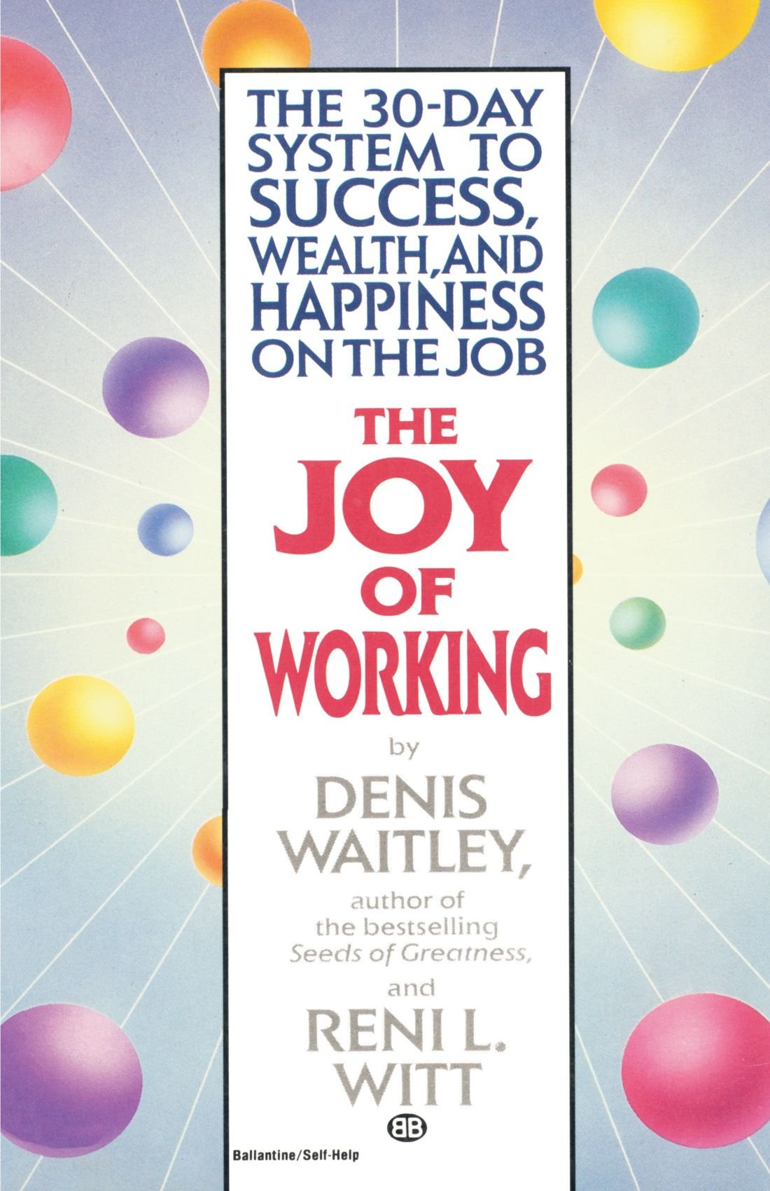 The Joy of Working: The 30-Day System to Success, Wealth, and Happiness on the Job