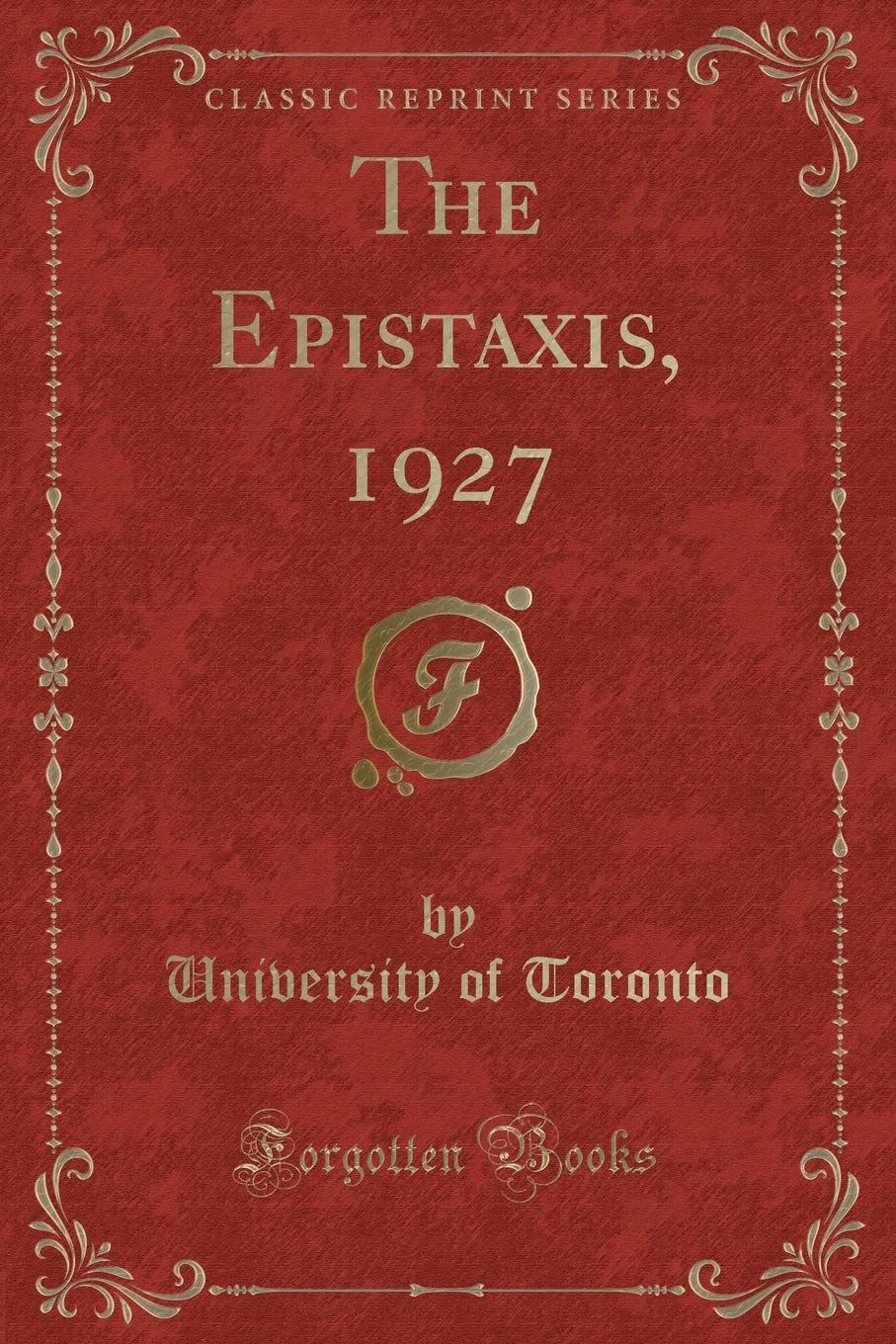 7ef76253129 The Epistaxis, 1927 (Classic Reprint) Paperback – November 11, 2018