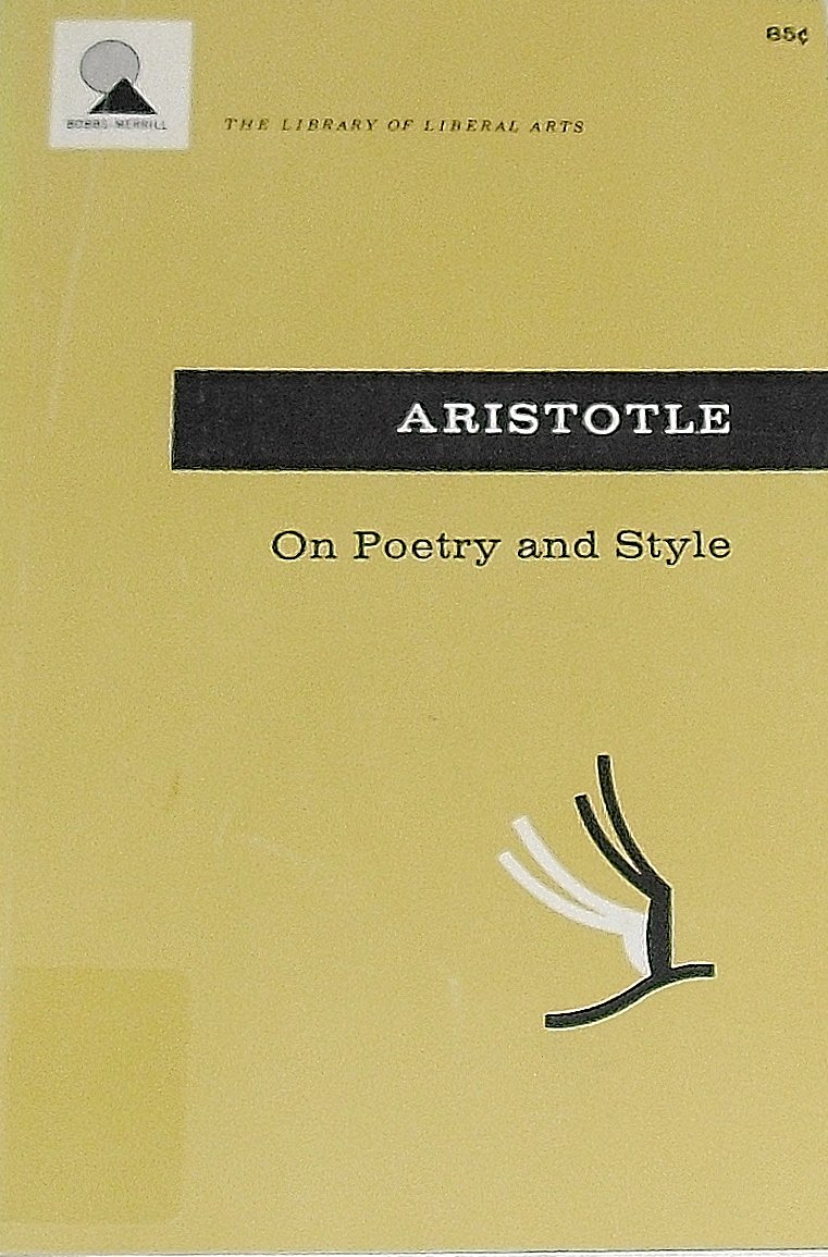 Aristotle: On Poetry and Style (Library of Liberal Arts), Aristotle