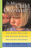 Is My Child Overtired?: The Sleep Solution for Raising Happier, Healthier Children (English Edition)
