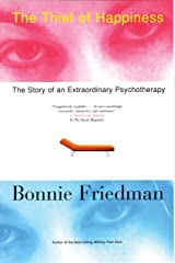 The Thief of Happiness: The Story of an Extraordinary Psychotherapy Paperback