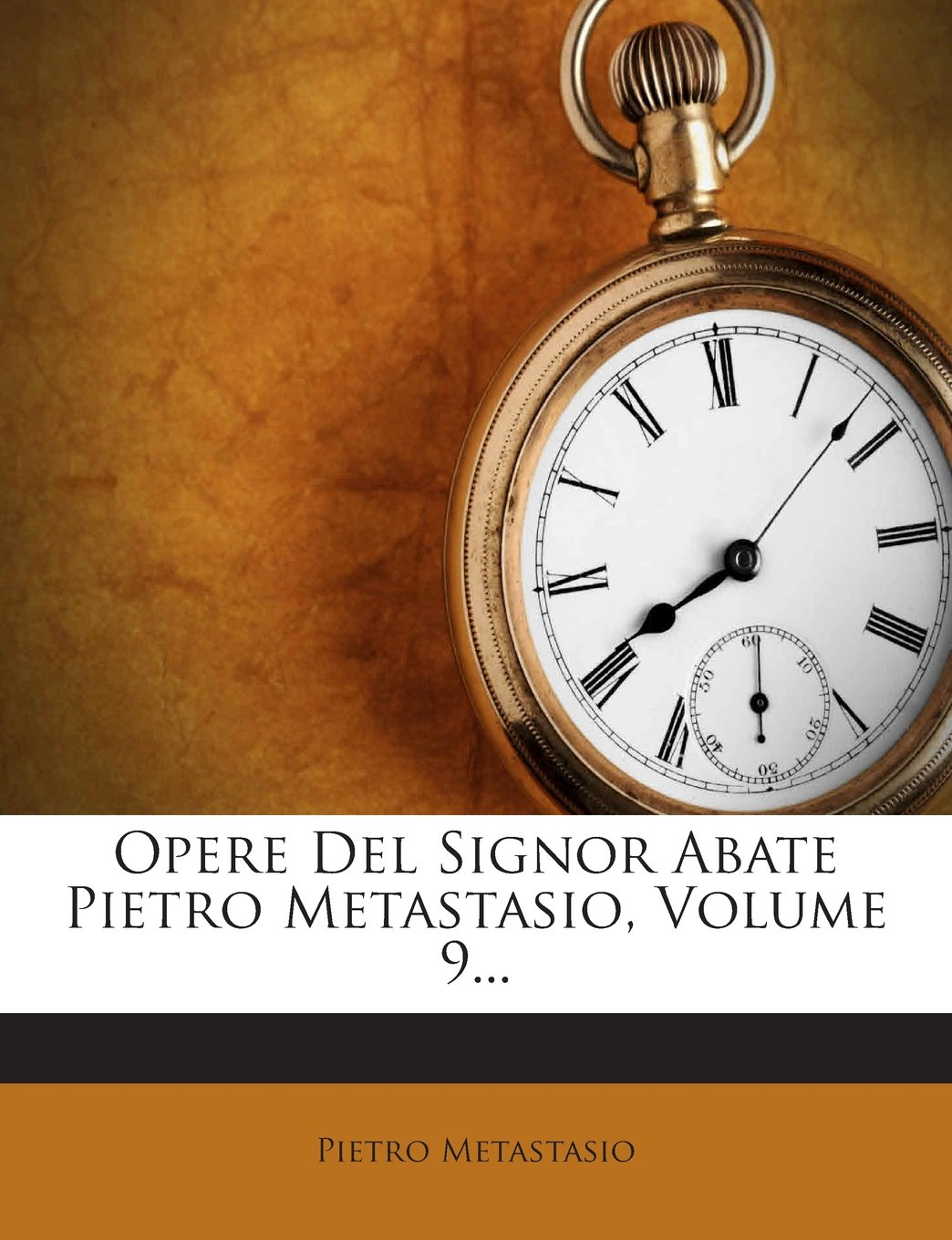 Download Opere del Signor Abate Pietro Metastasio, Volume 9... (Italian Edition) PDF