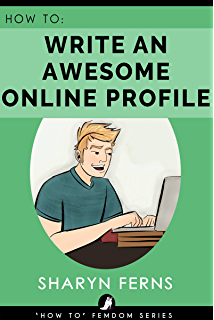 How To Write An Awesome Online Profile: For Submissive Men ('How To'