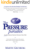 The Pressure Paradox™: Your Path to Maximum Productivity, Performance & Peace of Mind