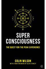 Super Consciousness: The Quest for the Peak Experience Kindle Edition