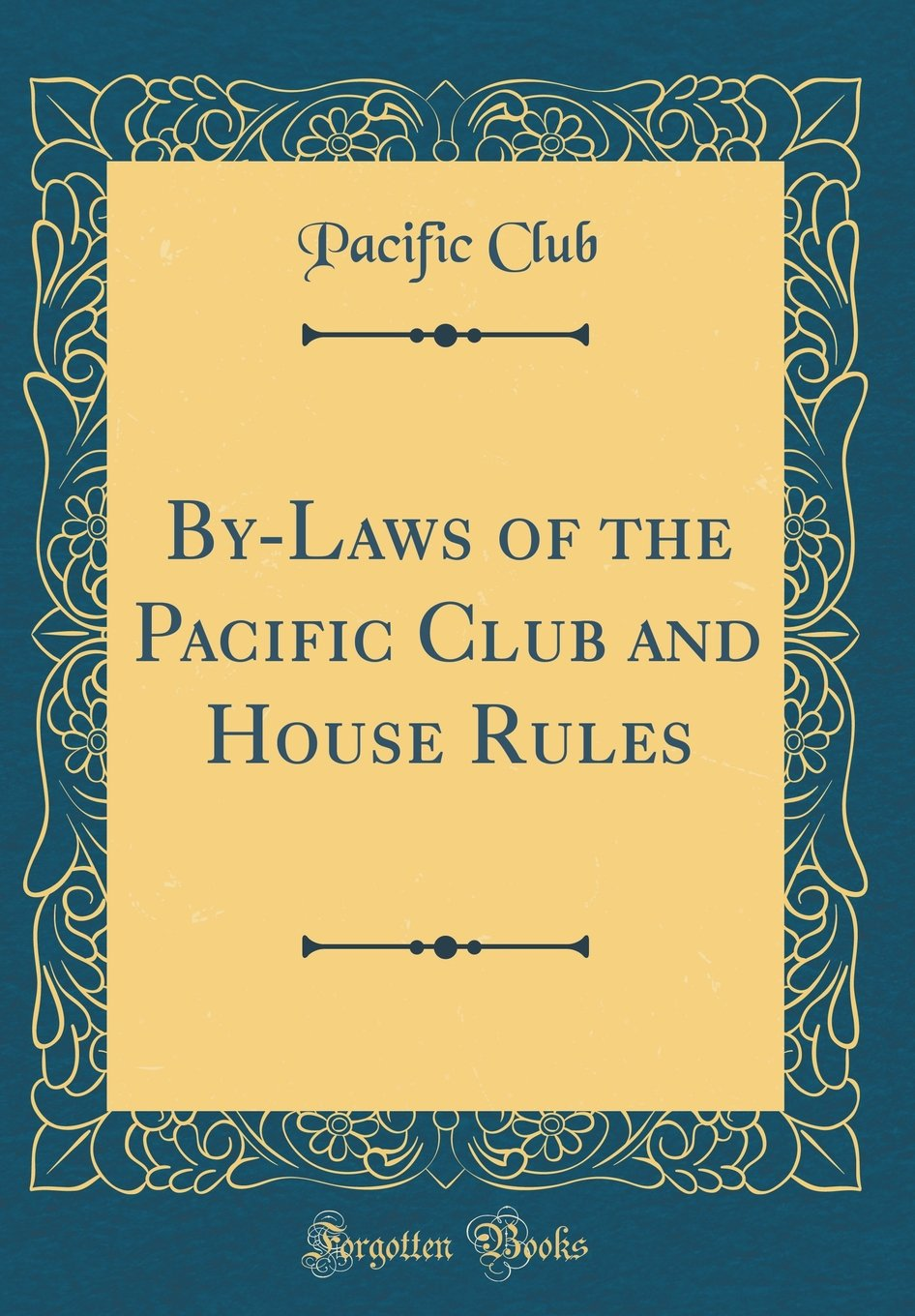 By-Laws of the Pacific Club and House Rules (Classic Reprint) ebook