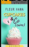 Cupcakes & Co(caïne) 2: La suite de la chicklit de l'été ! (French Edition)