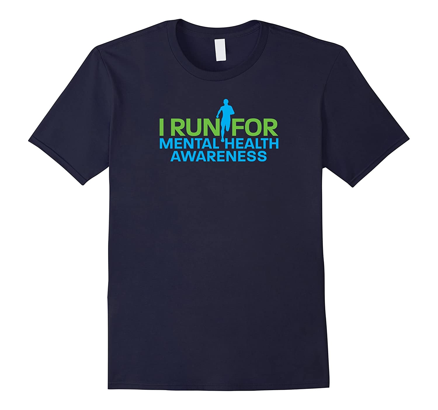 I Run For Mental Health Awareness Wear Green T-shirt-TJ