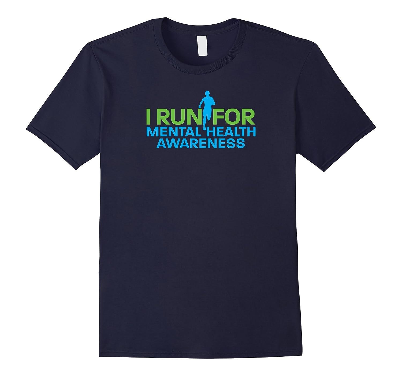 I Run For Mental Health Awareness Wear Green T-shirt-TJ