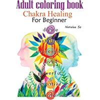Adult coloring book Chakra Healing for Beginner: Color your Chakra symbol, flower of life, and spiritual symbols to heal…
