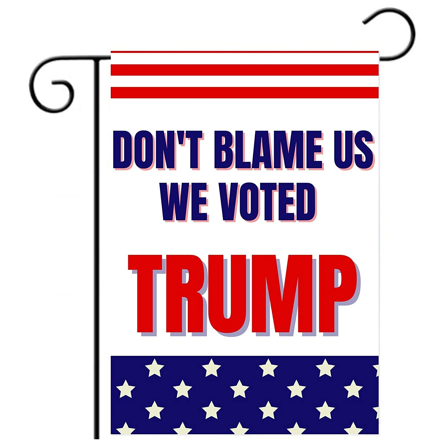 Anti Biden Outdoor Garden Flag | Don't Blame Us We Voted Trump Funny 12x18 Double-Sided Flag Banner for Lawn and Garden | White with American Flag Colors