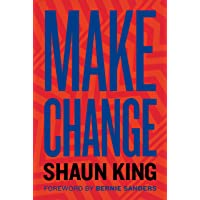 Make Change: How to Fight Injustice, Dismantle Systemic Oppression, and Own Our Future