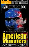 True Crime: American Monsters Vol. 8: 12 Horrific American Serial Killers (Serial Killers US)