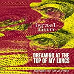 Dreaming at the Top of My Lungs: A Horror Collection | Israel Finn