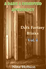 A Dark & Demented Anthology: Dark Fantasy Blinks (Vol. 4) Kindle Edition