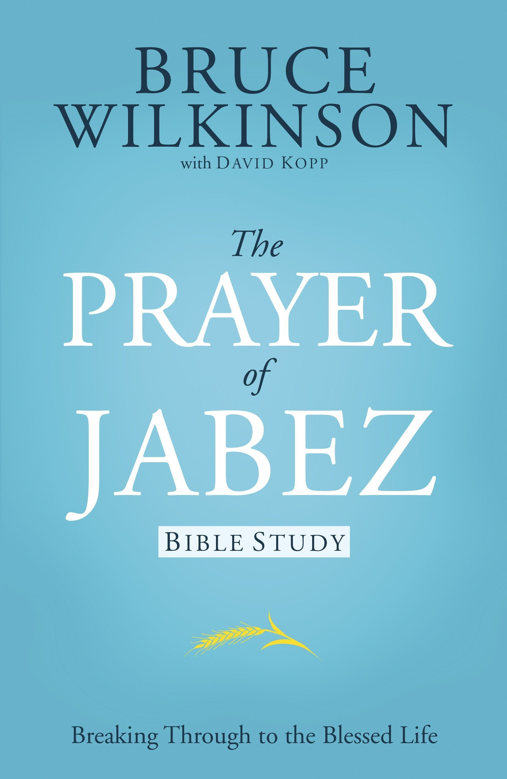 Prayer of Jabez Study Guide: For Personal or Group Use (Breakthrough):  Amazon.co.uk: Bruce Wilkinson: 9781576739792: Books