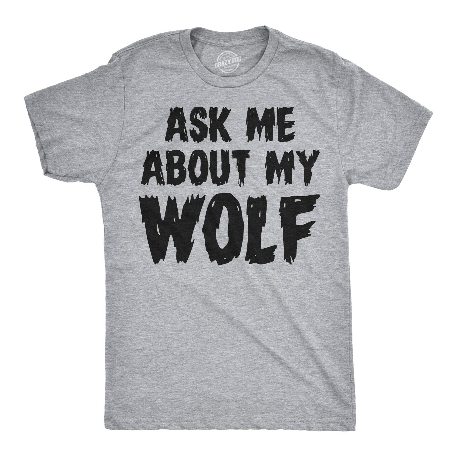 ae48e38cd Amazon.com: Ask Me About My Wolf Flip Up T Shirt Cool Wolves Shirts Crazy  Great Hunting Idea: Clothing