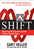 SHIFT: How Top Real Estate Agents Tackle Tough Times (English Edition)