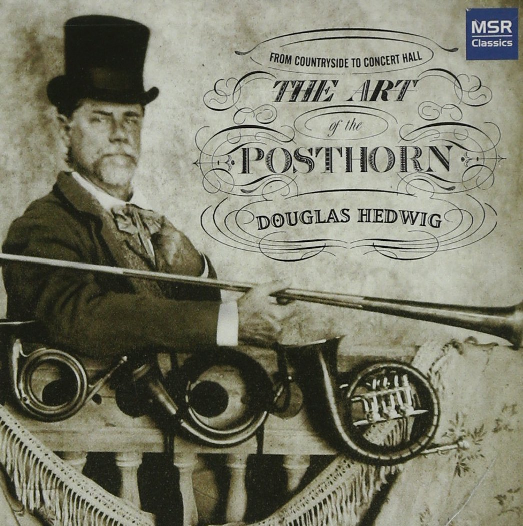 The Art of the Posthorn - From Countryside to Concert Hall by MSR Classics