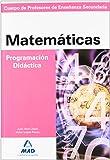 Cuerpo de profesores de enseñanza secundaria. Matemáticas. Programación didáctica (Profesores Eso - Fp 2012) - 9788466585842