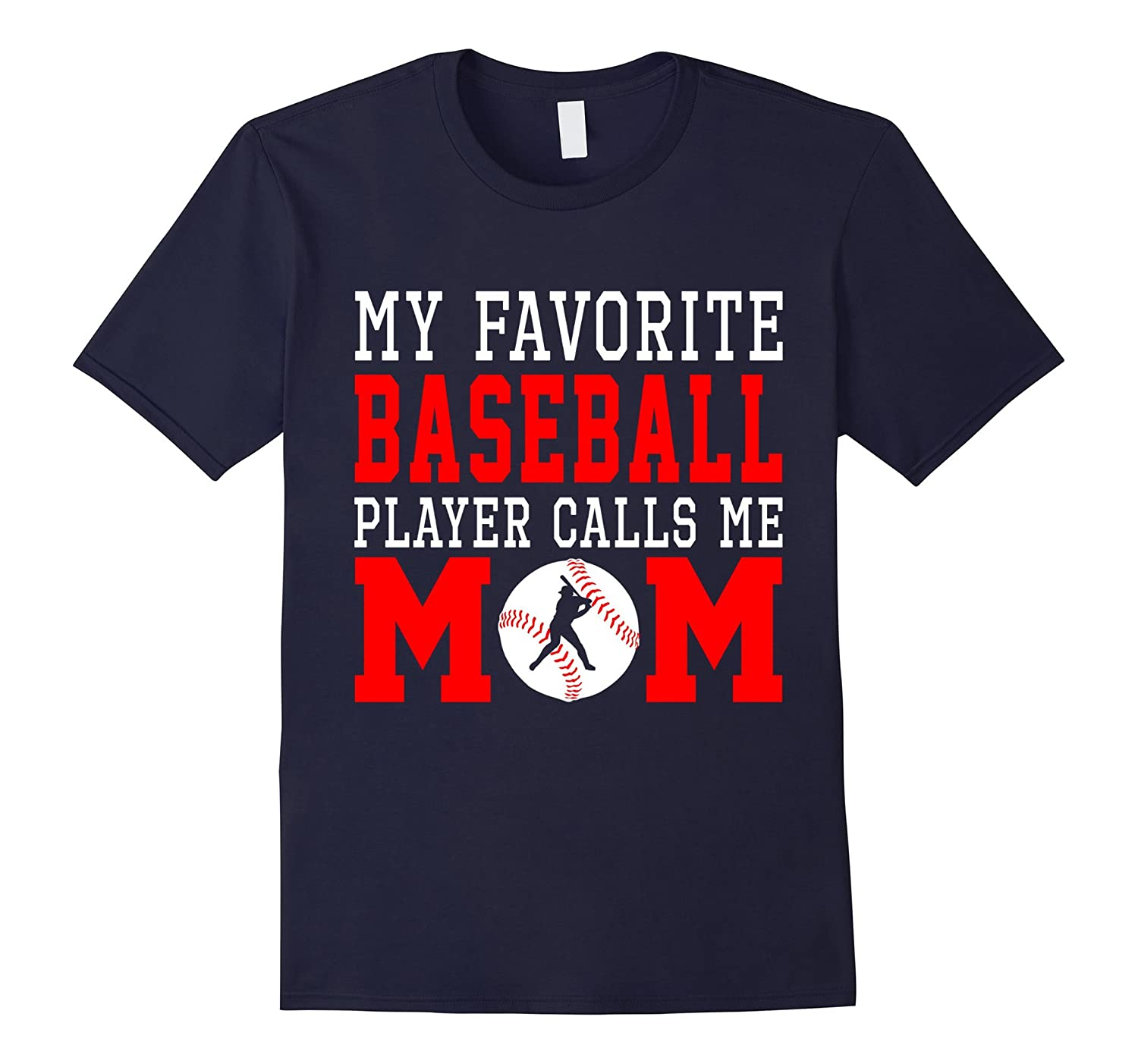 My Favorite Baseball Player Calls me Mom Shirt Gifts-TH