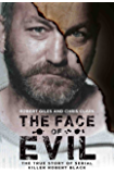 The Face of Evil - The True Story of the Serial Killer Robert Black
