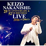 ~KEIZO NAKANISHI's 25th Anniversary & 52nd Birthday Live~祝宴 -UNITE!! 全員集合! ‐中西圭三 バースデーライブ[LIVE DIRECT]