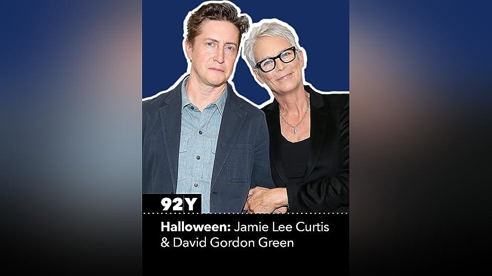 Halloween: Jamie Lee Curtis & David Gordon Green in Conversation with David Fear