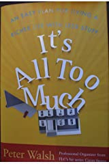 It's All Too Much: An Easy Plan for Living Hardcover