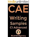 C1 Advanced: CAE Cambridge English Exam: Writing Samples (Cambridge English Exams Book 4)