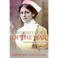 A Woman's Diary of the War: Life of a Nurse at the Front