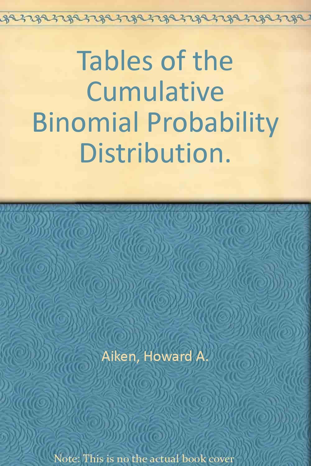 Tables Of The Cumulative Binomial Probability Distribution
