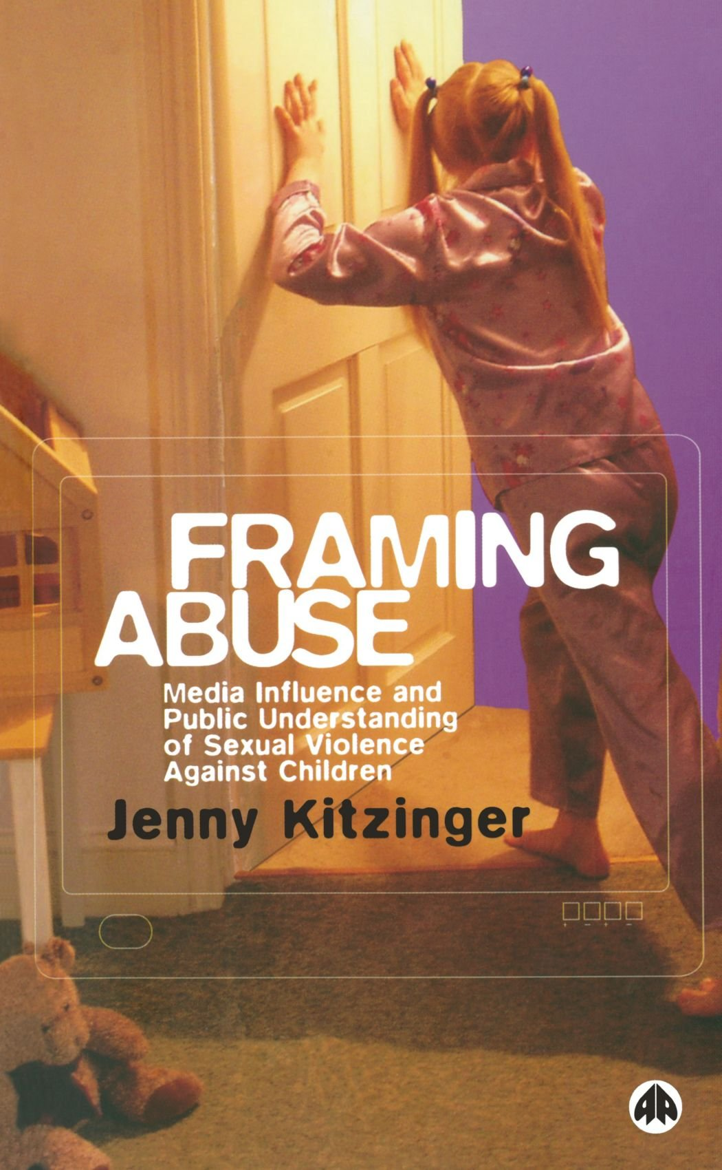 Framing Abuse: Media Influence and Public Understanding of Sexual Violence Against Children PDF